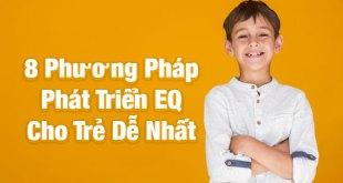 Phát Triển EQ Cho Trẻ - 8 Phương Pháp Được Chuyên Gia Khuyến Khích