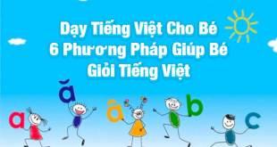 Dạy Tiếng Việt Cho Bé - 6 Phương Pháp Giúp Bé Giỏi Tiếng Việt