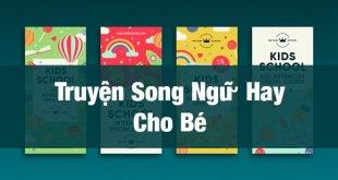8 Truyện Song Ngữ Cho Bé Siêu Hay Giúp Bé Học Giỏi Tiếng Anh