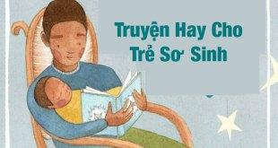 10+ Truyện Cho Trẻ Sơ Sinh Siêu Hay Giúp Bé Thông Minh Hơn Mỗi Ngày