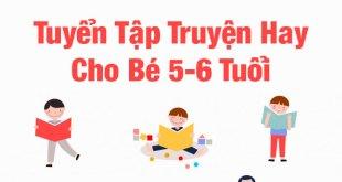 10 Truyện Dành Cho Trẻ 5-6 Tuổi Hay Và Ý Nghĩa Nhất