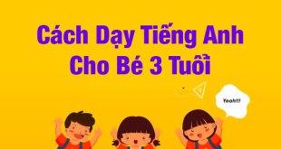 3. Cách dạy tiếng Anh cho trẻ 3 tuổi tại nhà