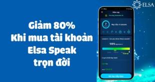 Giảm 80% Tài Khoản Elsa Speak Trọn Đời Khi Mua Hôm Nay