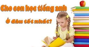Học Tiếng Anh Online Cho Trẻ Em Ở Đâu Tốt Nhất? 7 Địa Chỉ Tin Cậy Mẹ Phải Biết