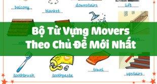 Bộ Từ Vựng Movers Theo Chủ Đề Để Luyện Thi Cambridge