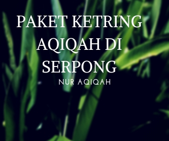 PAKET KETRING AQIQAH DI SERPONG, TANGERANG SELATAN