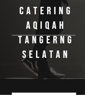 catering aqiqah di tangerang selatan