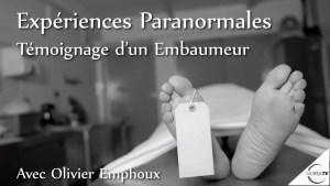 Expériences Paranormales, Témoignage d'un embaumeur avec Olivier Emphoux
