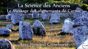 message des alignements de Carnac avec Howard Crowhurst