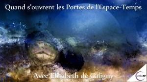 Quand souvent ls portes de l'espace-temps avec Elisabeth de Caligny