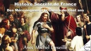 Histoire secrète de France avec Michel Deseille
