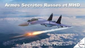 Armes Secrètes Russes et MHD avec Jean-Pierre Petit