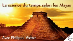 Science Temps Mayas Weber