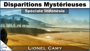 Disparitions Mystérieuses : Spéciale Indonésie avec Lionel Camy sur NURÉA TV