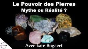 Pouvoir Pierres Mythe Réalité Kate Bogaert