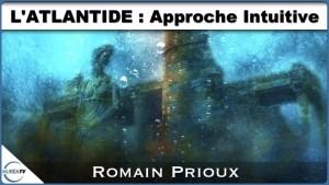 L'Atlantide, approche intuitive avec Romain Prioux