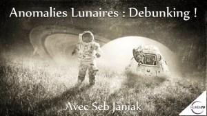 Anomalies Lunaires avec Seb Janiak