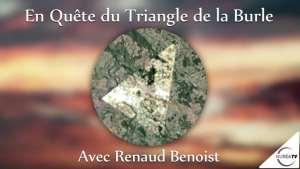 Le Triangle de la Burle avec Renaud Benoist