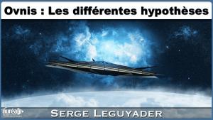 Ovnis hypothèses Serge Leguyader