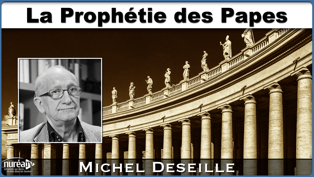 La Prophétie des Papes avec Michel Deseille