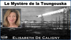 Le Mystère de la Toungouska »avec Elisabeth de Caligny
