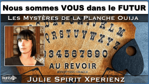 Ouija Julie Spirt Xperienz Nurea