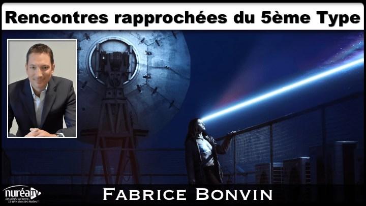 Rencontres rapprochées du 5ème Type avec Fabrice Bonvin