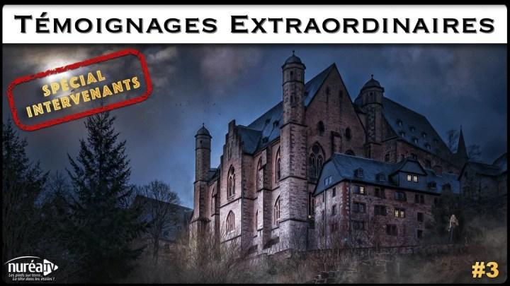 Témoignages Extraordinaires : Spécial intervenants #3