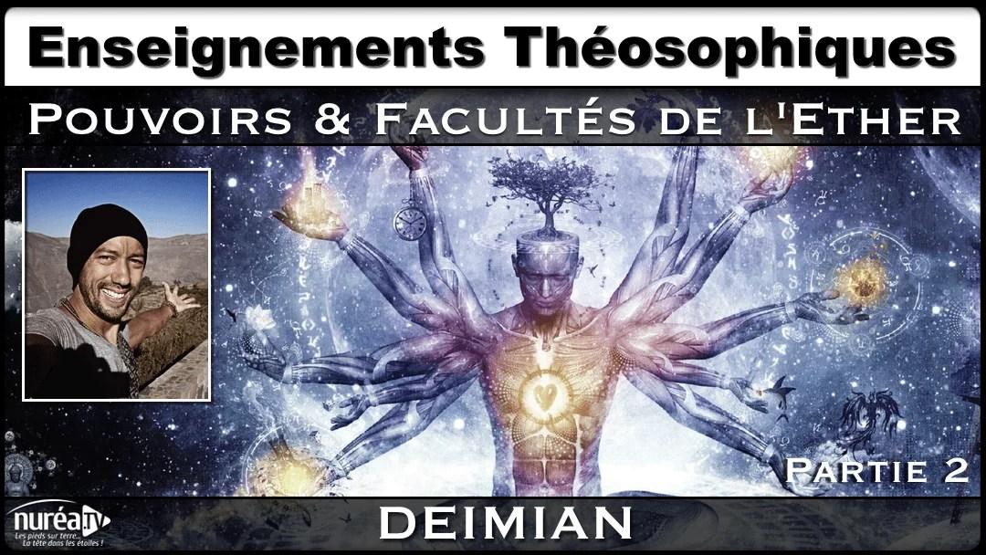 Enseignements Théosophiques : Pouvoirs & Facultés de l'Ether avec Deïmian