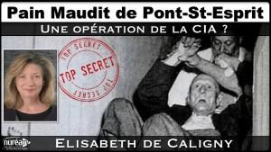 Pain maudit de Pont-St-Esprit : Opération secrète de la CIA ? avec Elisabeth de Caligny