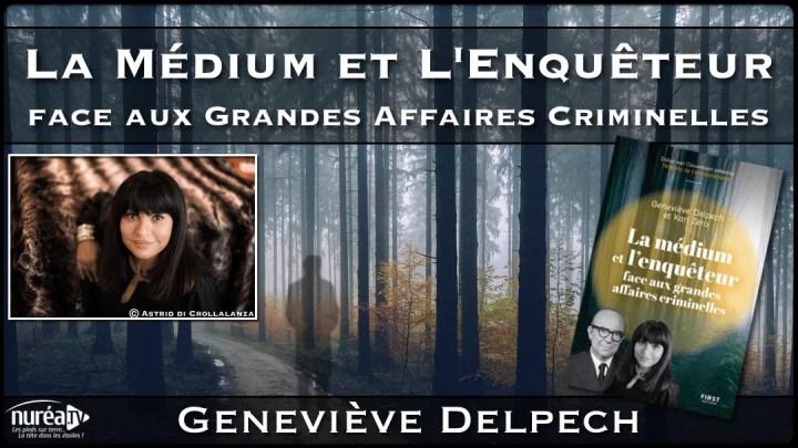 Une Médium et un Enquêteur face aux affaires criminelles avec Geneviève Delpech