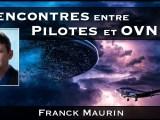 Rencontres entre Pilotes et OVNIs avec Franck Maurin sur NURÉA TV