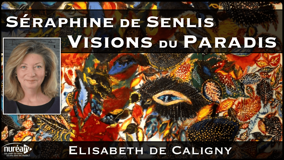 Séraphine de Senlis, Visions du Paradis avec Elisabeth de Caligny