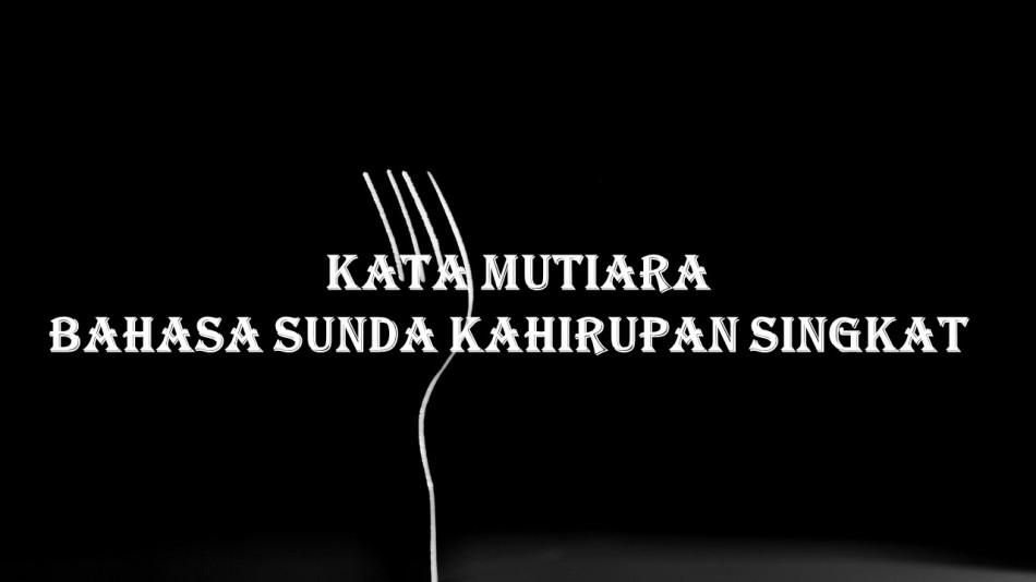 Kata Mutiara Bahasa Sunda Kahirupan Buhun