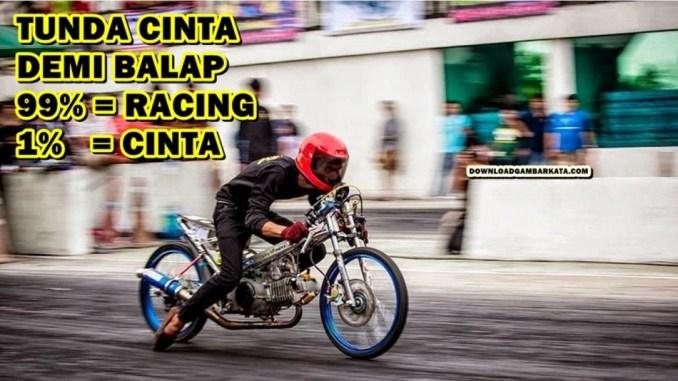 Kata Kata Anak Racing Cinta