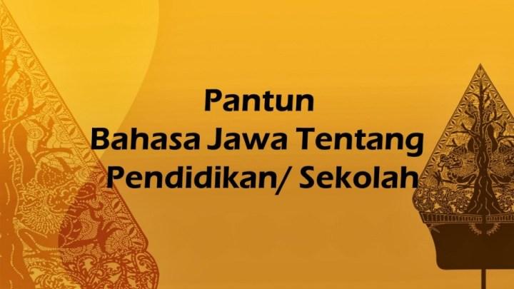 Pantun Bahasa Jawa Tentang Pendidikan/ Sekolah