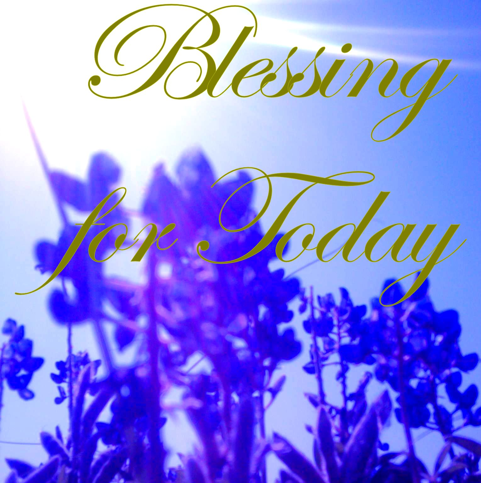 Blessing for Today
