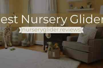 Best Nursery Glider 2019