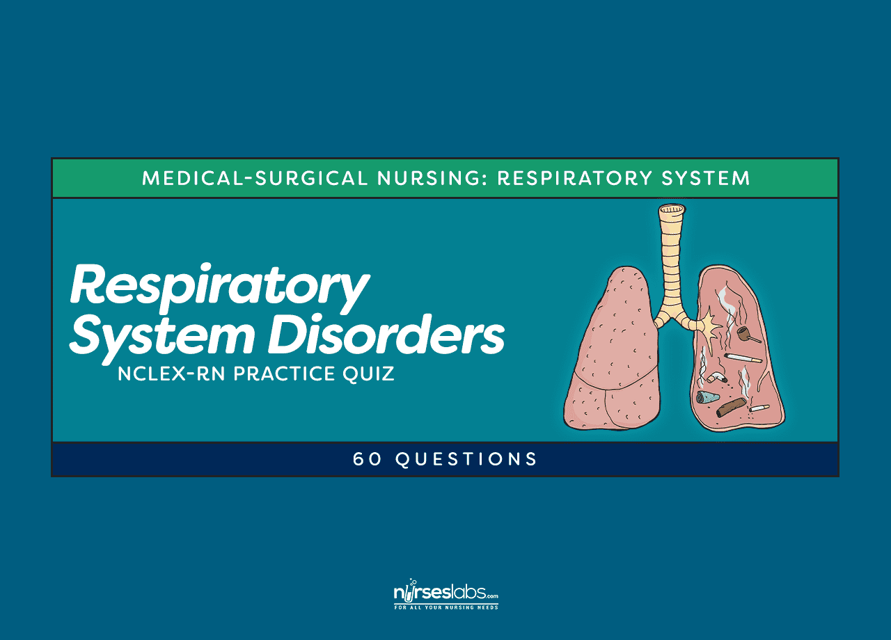 Respiratory System Disorders Nclex Practice Quiz 60