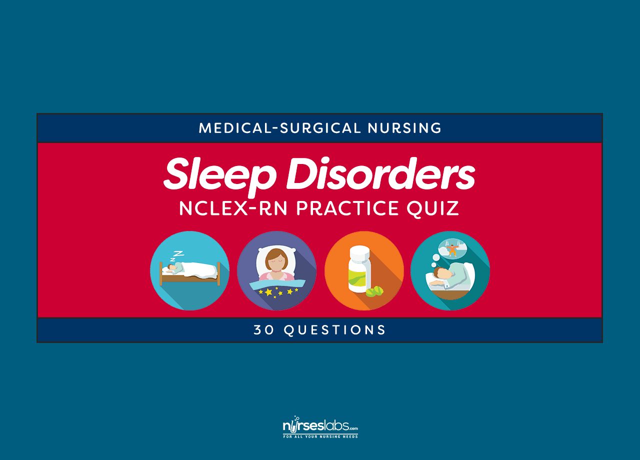 Sleep Disorders Nclex Rn Practice Quiz 30 Questions