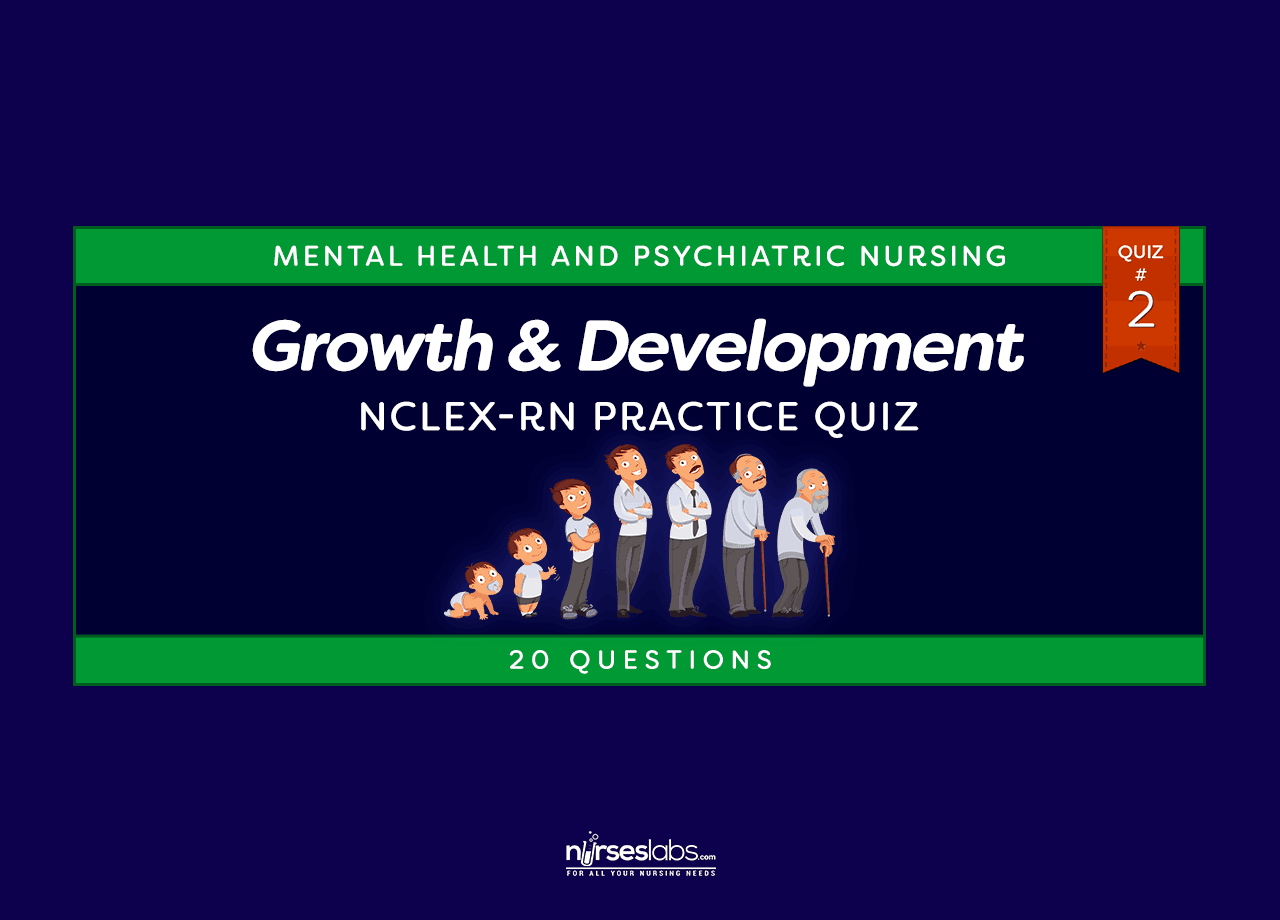 Growth And Development Nclex Rn Practice Quiz 2 20 Questions
