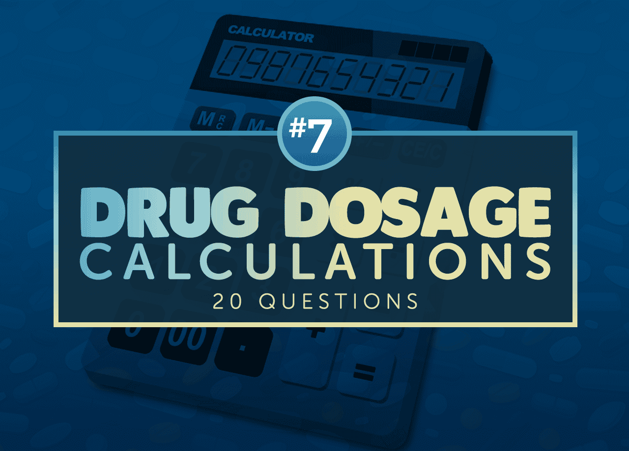 Drug Dosage Calculations Nclex Exam 7 20 Items