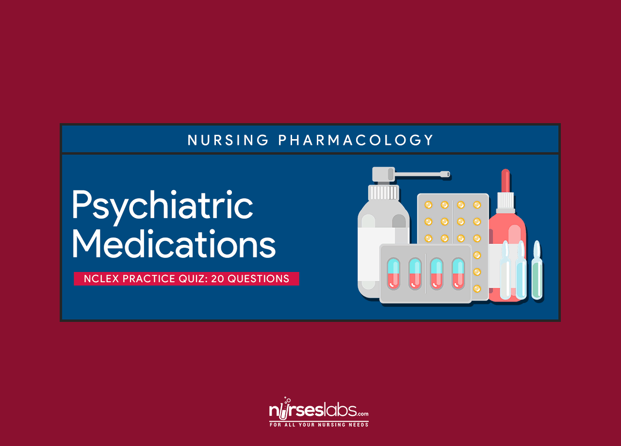 Psychiatric Medications Nclex Practice Quiz 20 Items
