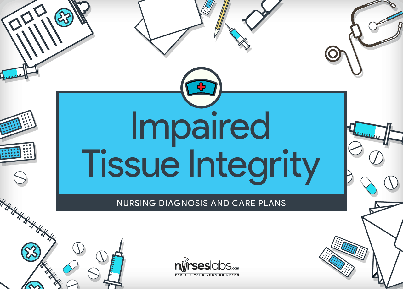 Impaired Tissue Skin Integrity Nursing Diagnosis