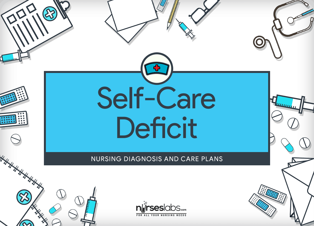 Self Care Deficit Nursing Diagnosis Amp Care Plan