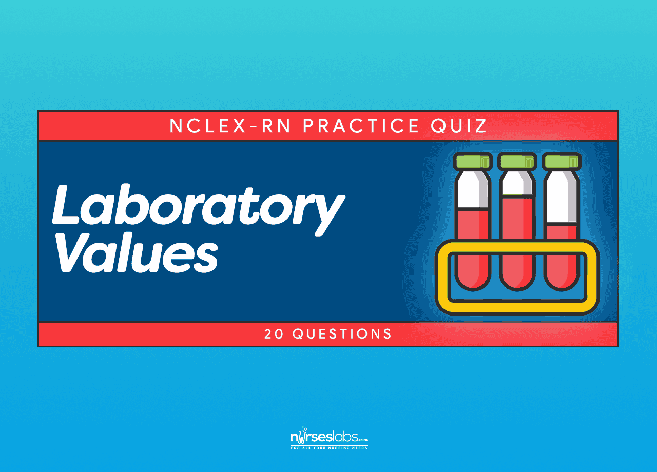 Laboratory Values Nclex Practice Quiz 20 Items