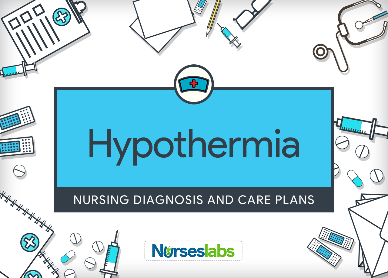 Hypothermia Nursing Diagnosis Amp Care Plan
