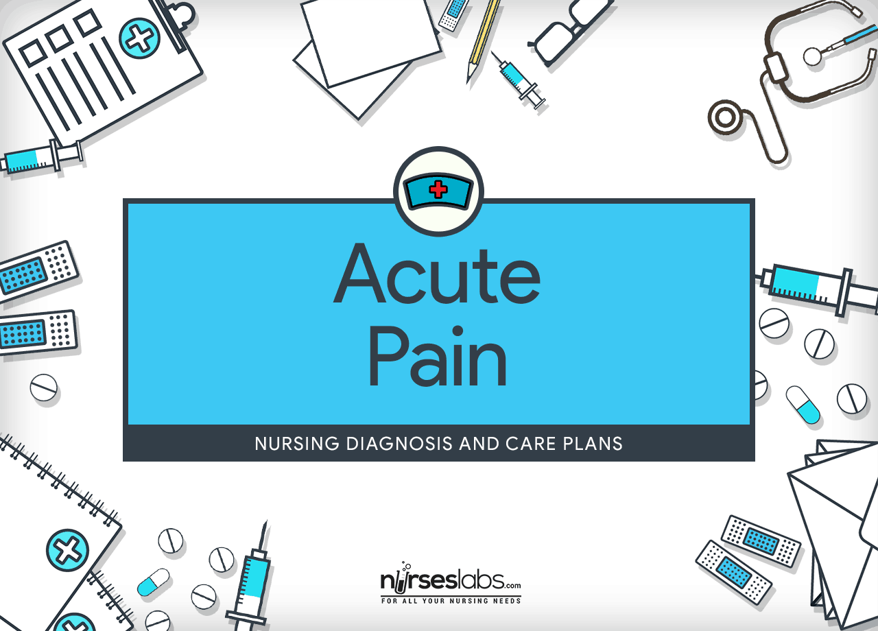Acute Pain Nursing Diagnosis Amp Care Plan