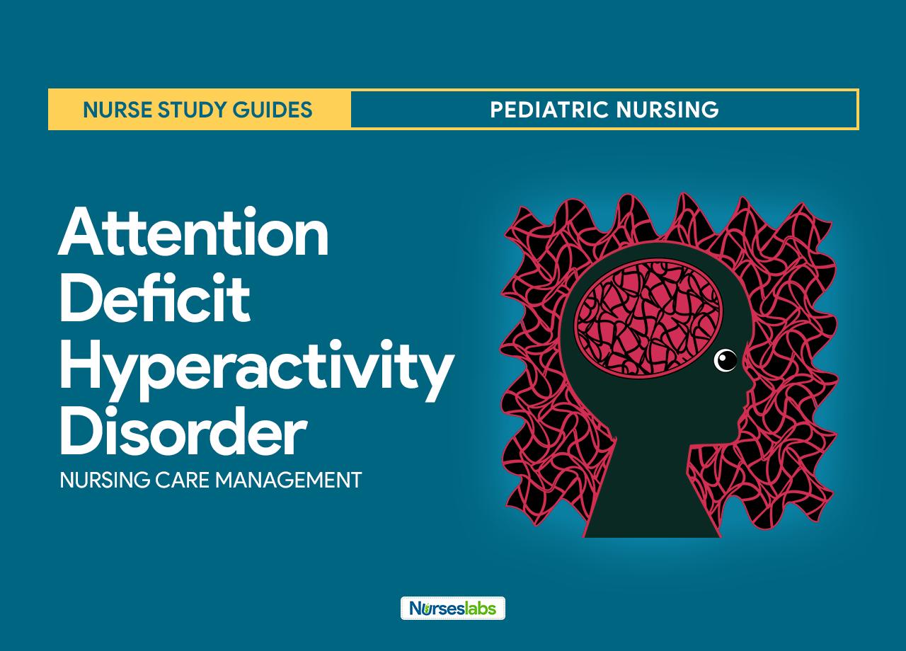 Attention Deficit Hyperactivity Disorder Nursing Care