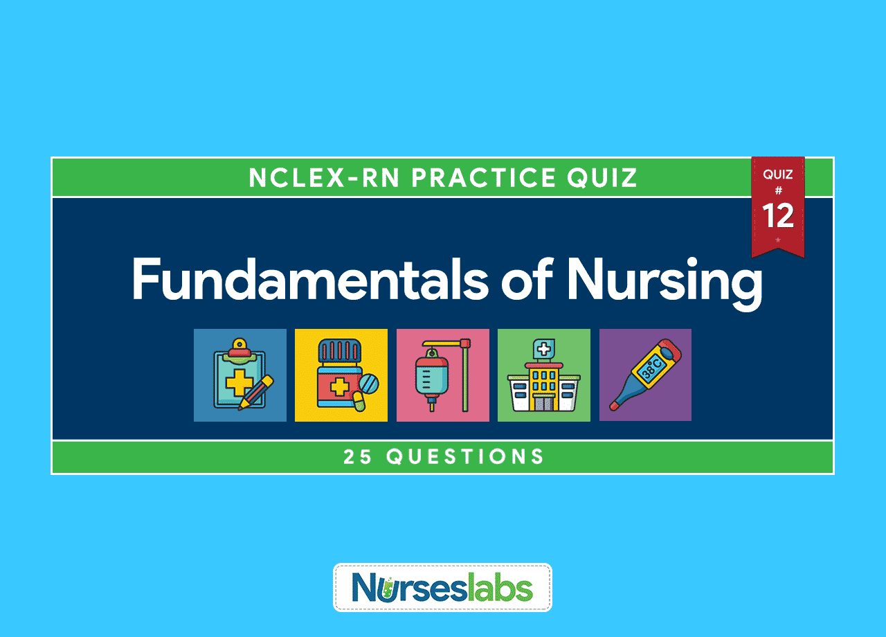 Fundamentals Of Nursing Nclex Practice Quiz 12 25